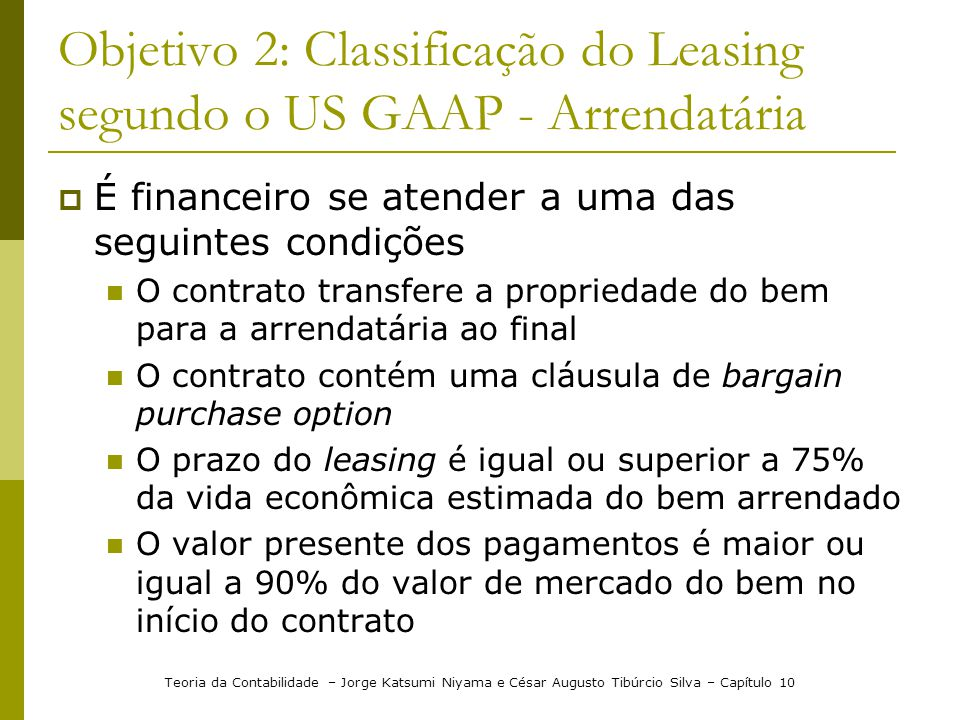 Objetivo 2: Classificação do Leasing segundo o US GAAP - Arrendatária