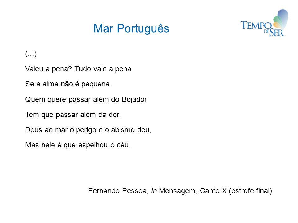 Mar Português (...) Valeu a pena Tudo vale a pena