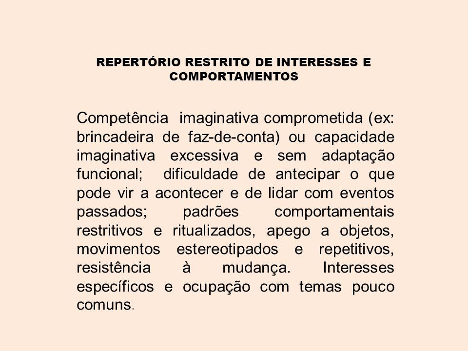 REPERTÓRIO RESTRITO DE INTERESSES E COMPORTAMENTOS