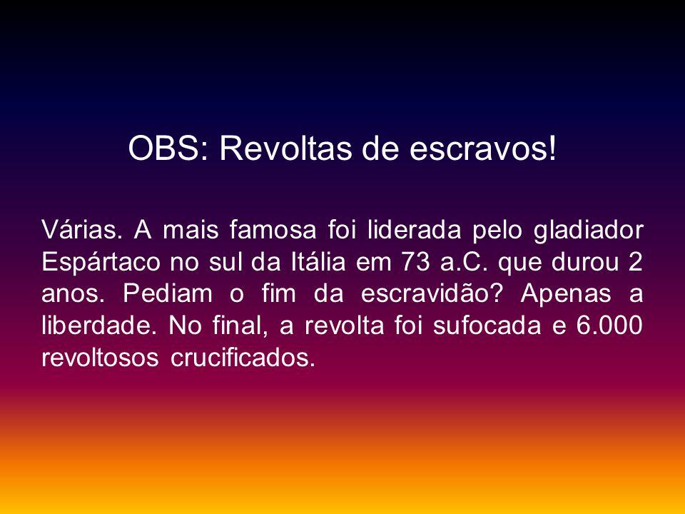 OBS: Revoltas de escravos!