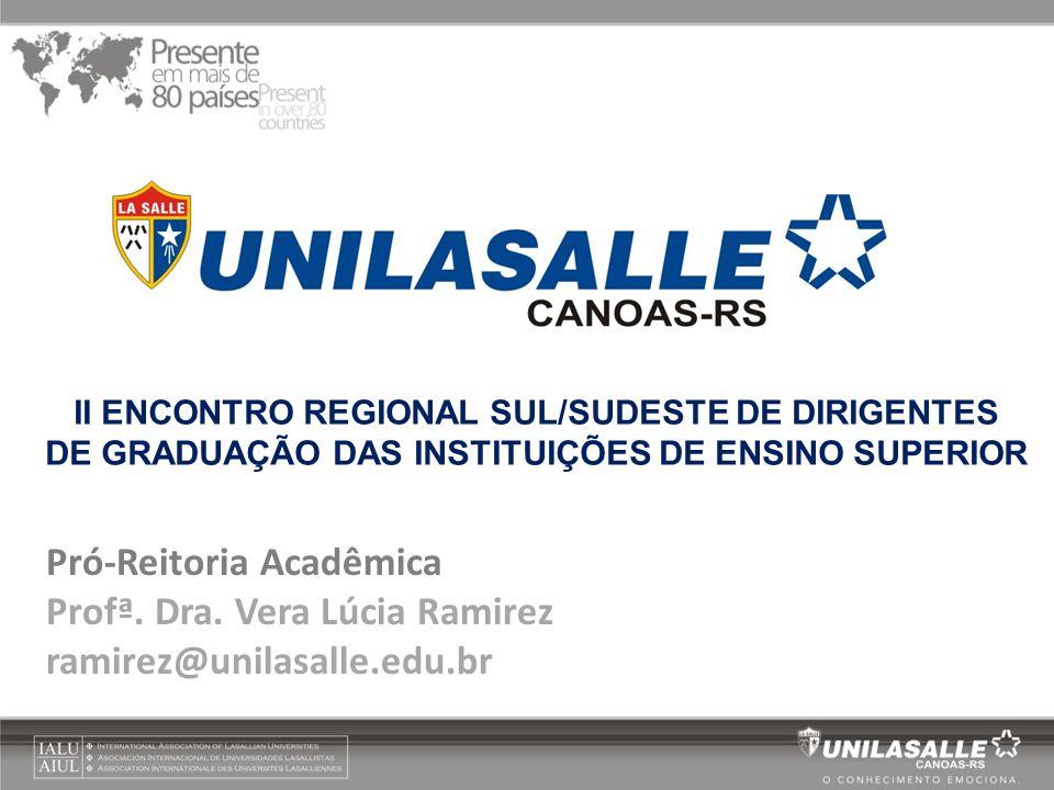 Pró-Reitoria Acadêmica Profª. Dra. Vera Lúcia Ramirez