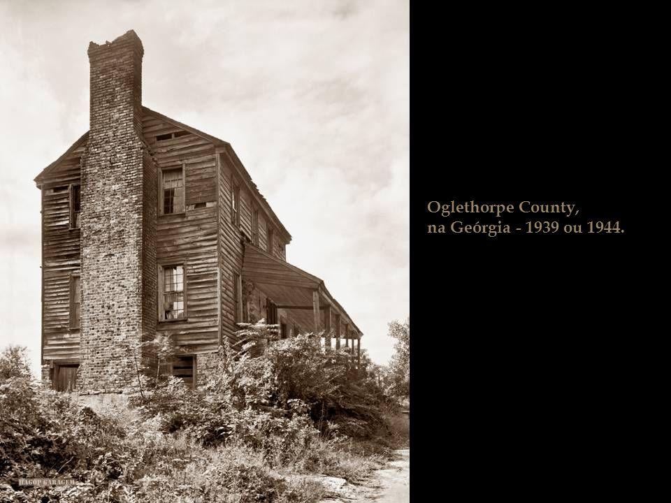 Oglethorpe County, na Geórgia - 1939 ou 1944.