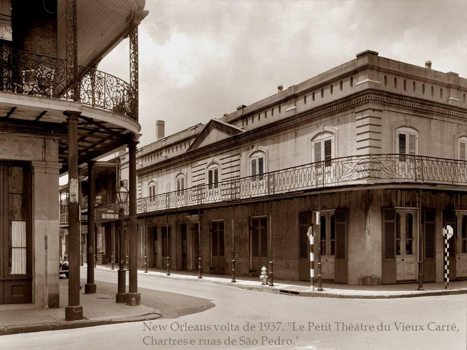 New Orleans volta de 1937. Le Petit Théâtre du Vieux Carré, Chartres e ruas de São Pedro.