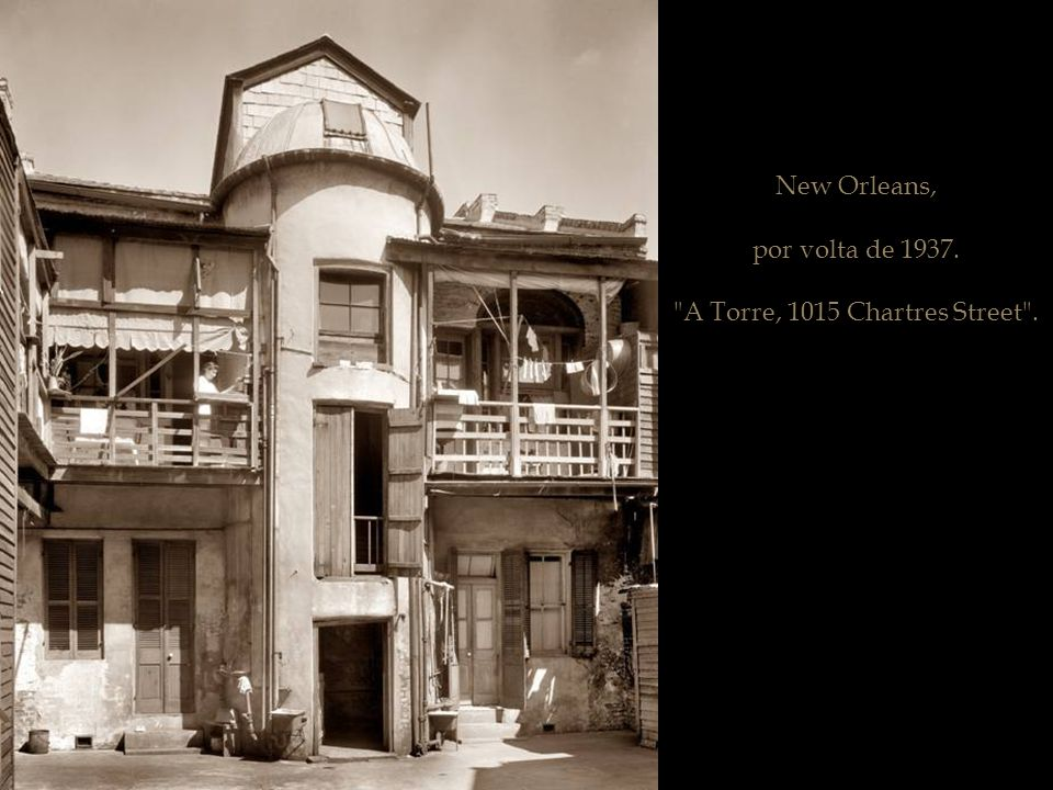 A Torre, 1015 Chartres Street .