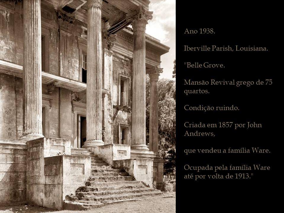 Ano 1938. Iberville Parish, Louisiana. Belle Grove. Mansão Revival grego de 75 quartos. Condição ruindo.