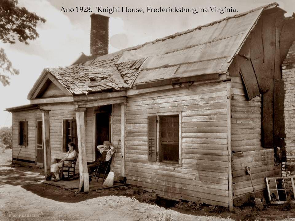 Ano 1928. Knight House, Fredericksburg, na Virgínia.