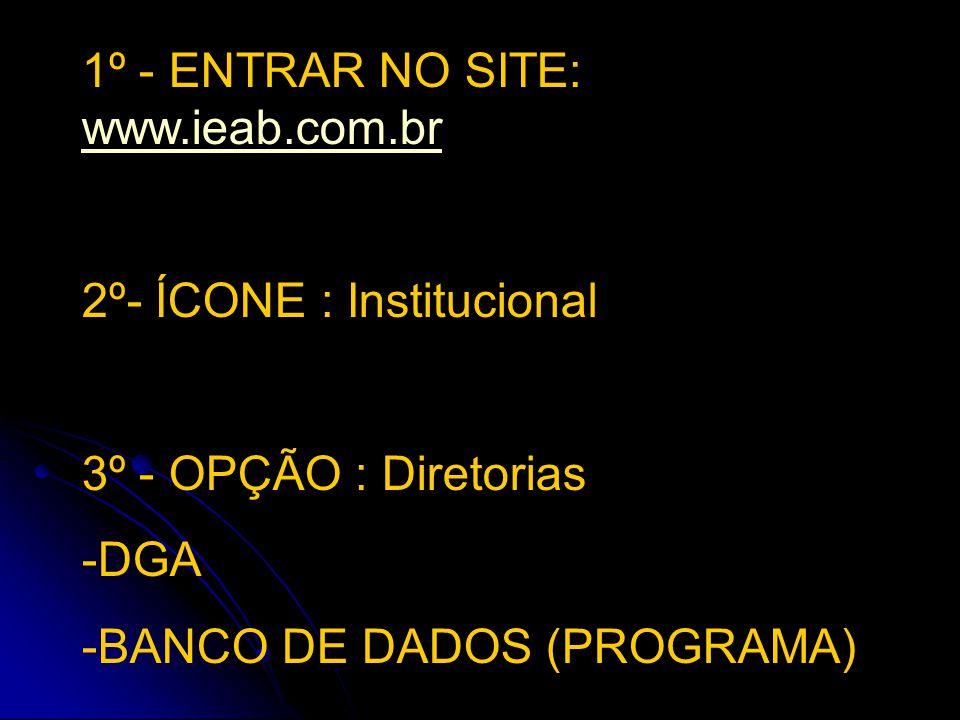 1º - ENTRAR NO SITE: www.ieab.com.br