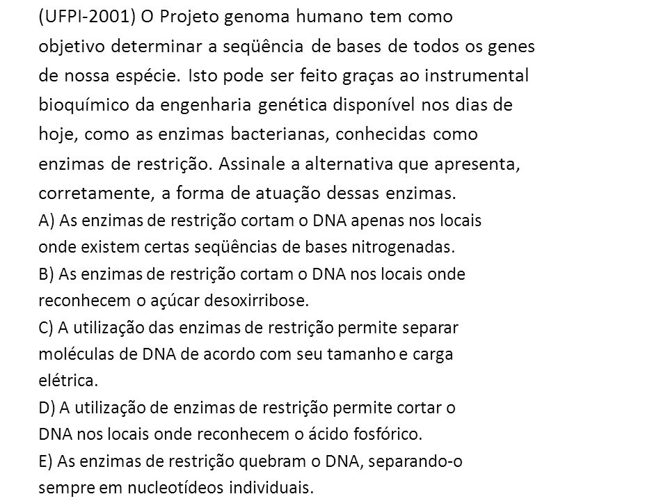 (UFPI-2001) O Projeto genoma humano tem como