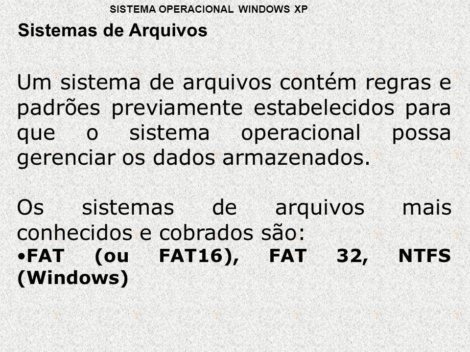 Os sistemas de arquivos mais conhecidos e cobrados são: