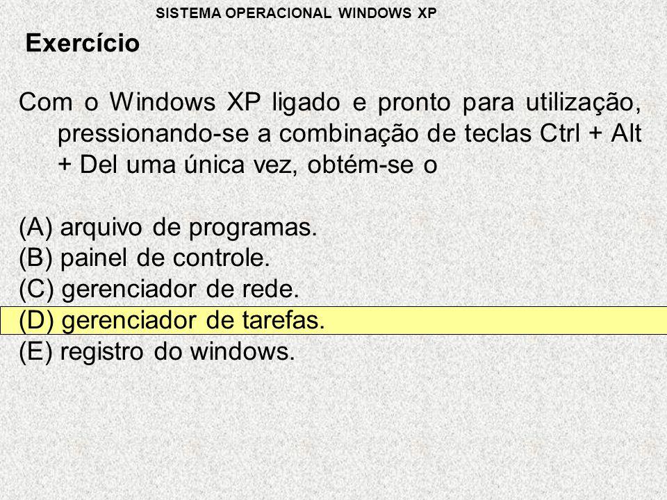 (A) arquivo de programas. (B) painel de controle.