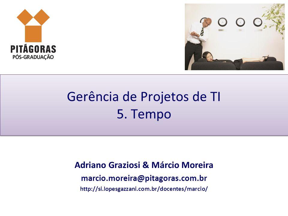 Gerência de Projetos de TI 5. Tempo