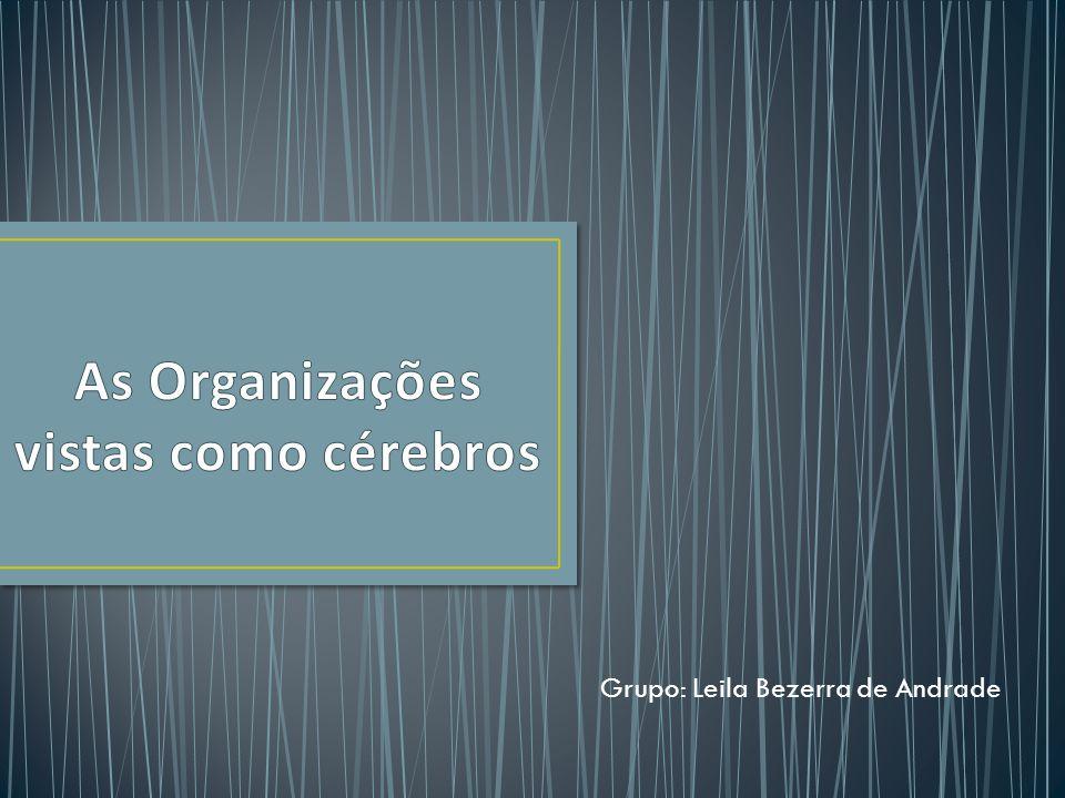 As Organizações vistas como cérebros