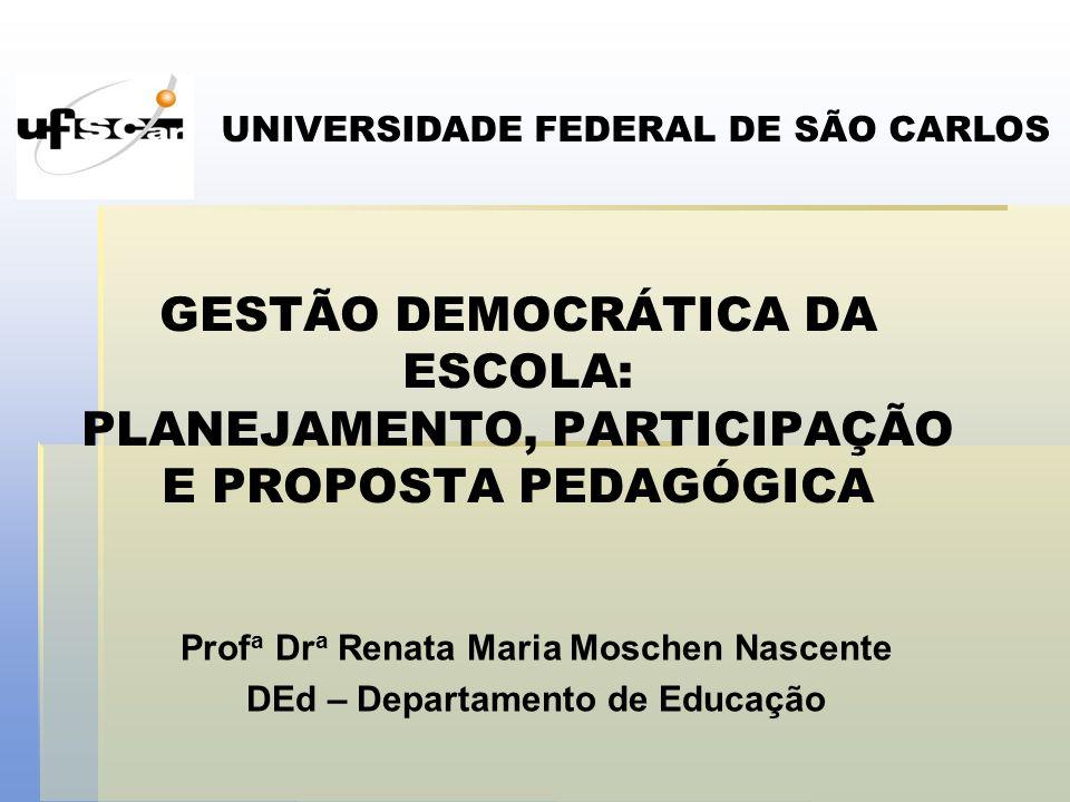 Profa Dra Renata Maria Moschen Nascente DEd – Departamento de Educação