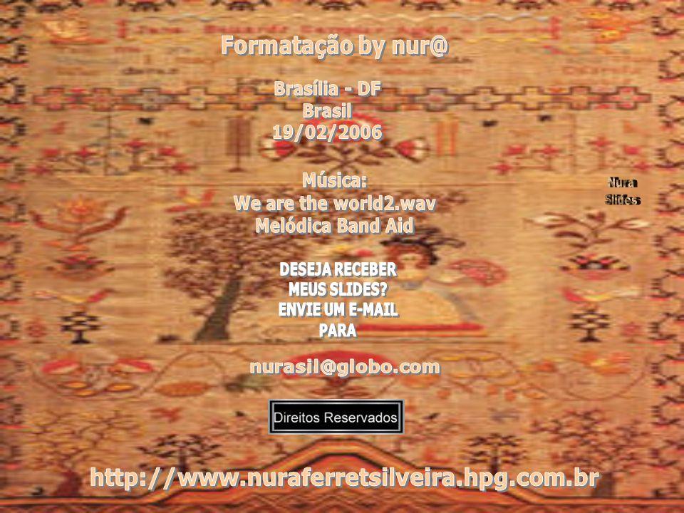 Formatação by nur@ http://www.nuraferretsilveira.hpg.com.br