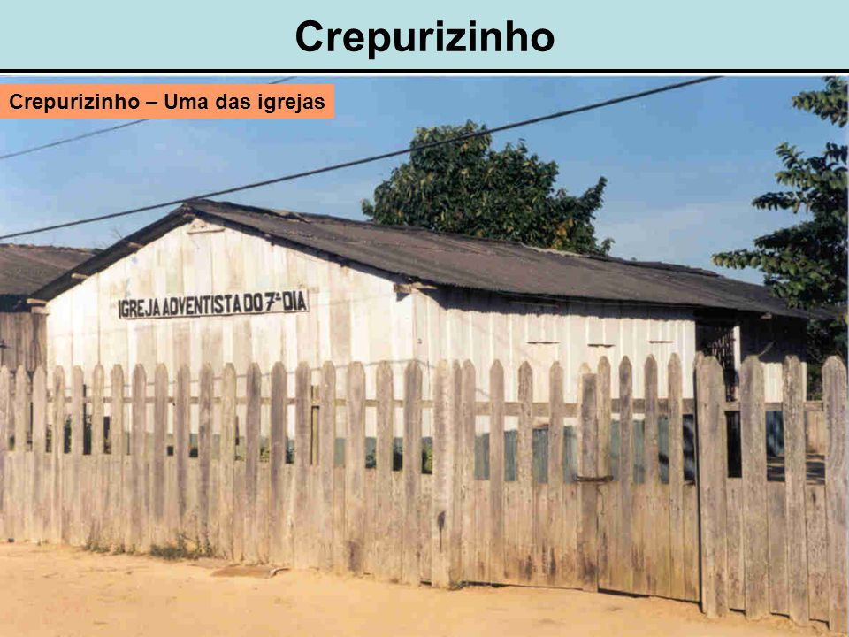 Crepurizinho Crepurizinho – Uma das igrejas