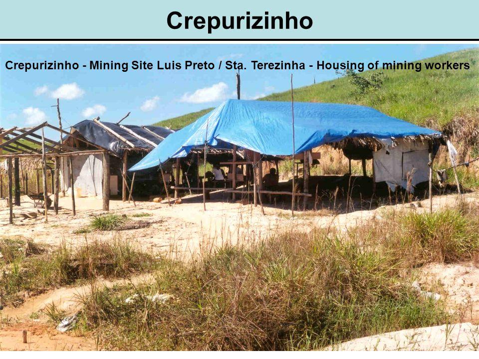 Crepurizinho Crepurizinho - Mining Site Luis Preto / Sta. Terezinha - Housing of mining workers