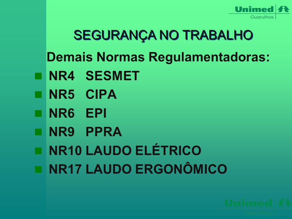 Demais Normas Regulamentadoras: