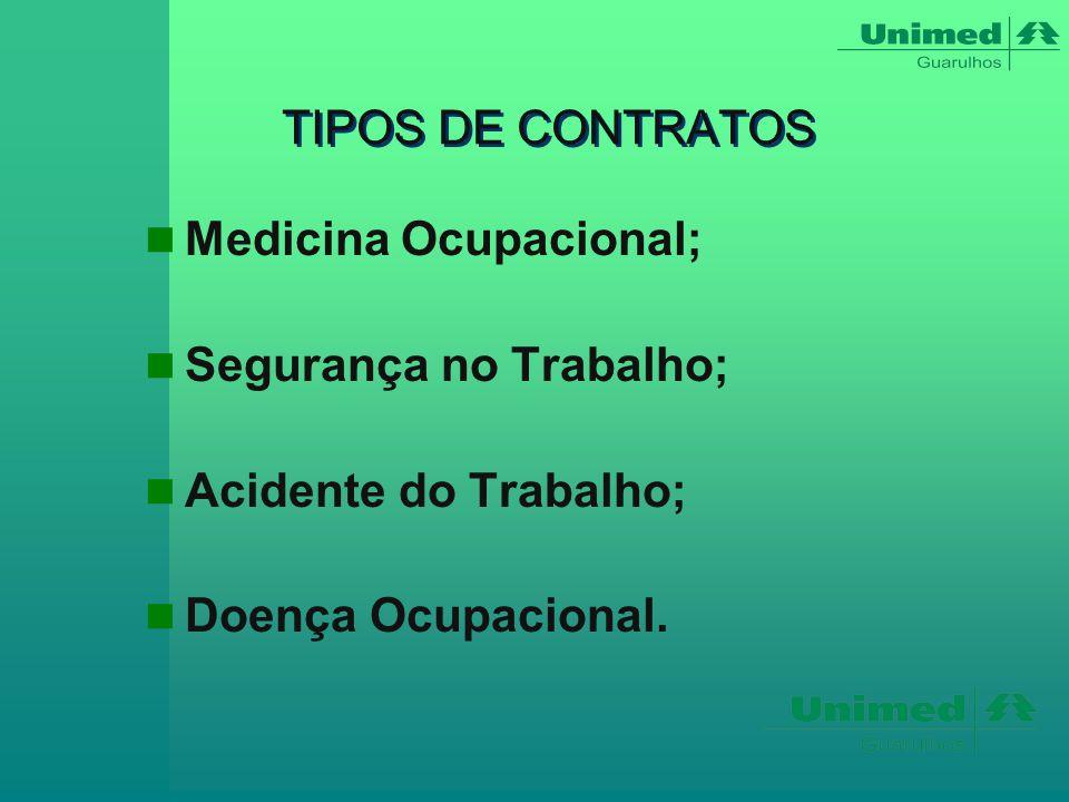 TIPOS DE CONTRATOS Medicina Ocupacional; Segurança no Trabalho; Acidente do Trabalho; Doença Ocupacional.
