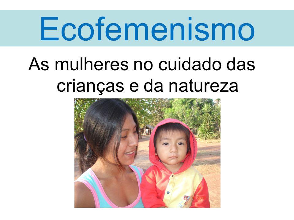 As mulheres no cuidado das crianças e da natureza