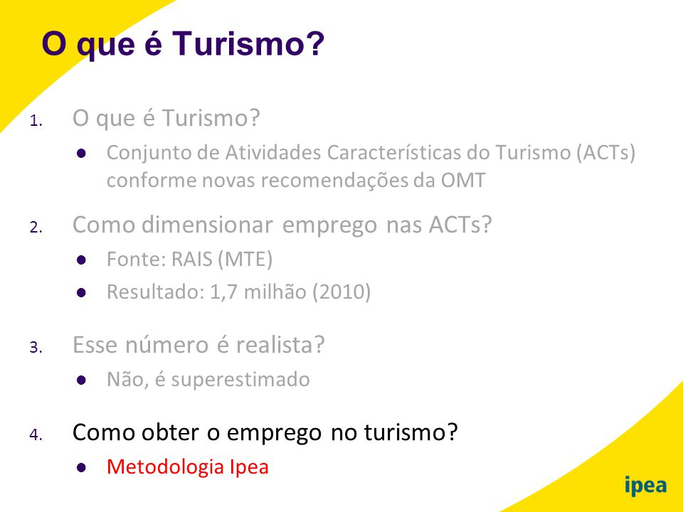 O que é Turismo O que é Turismo Como dimensionar emprego nas ACTs