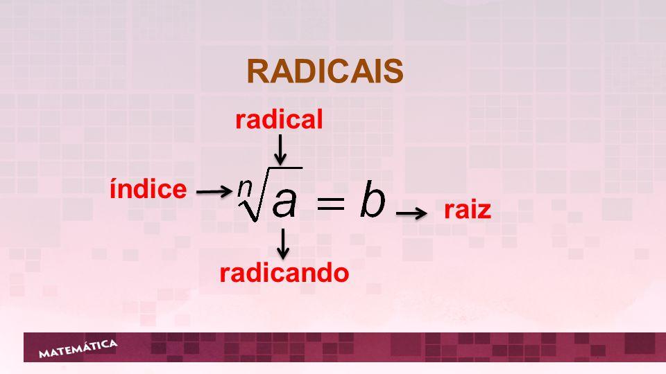 RADICAIS radical índice raiz radicando