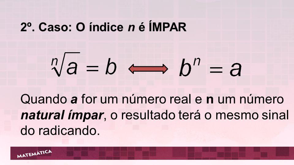 2º. Caso: O índice n é ÍMPAR