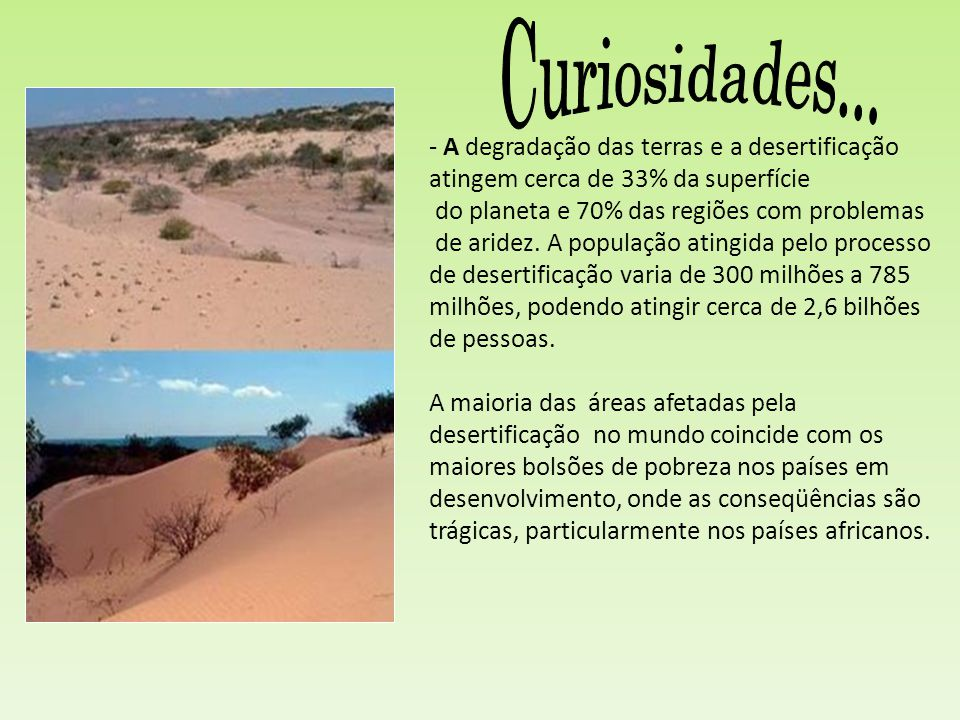 Curiosidades... A degradação das terras e a desertificação