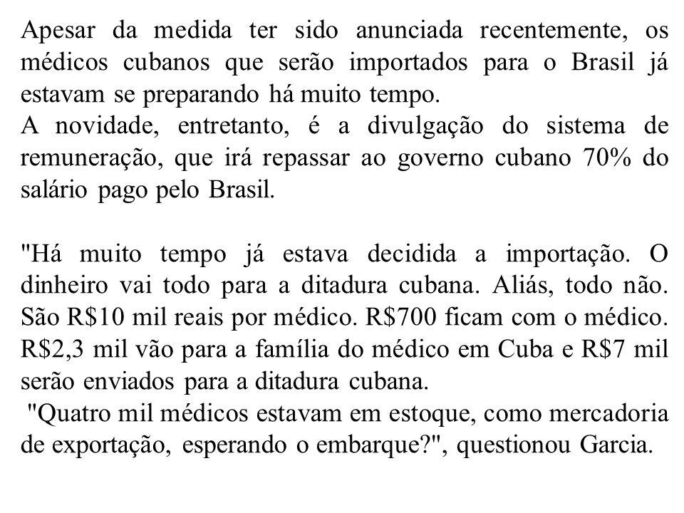 Apesar da medida ter sido anunciada recentemente, os médicos cubanos que serão importados para o Brasil já estavam se preparando há muito tempo.