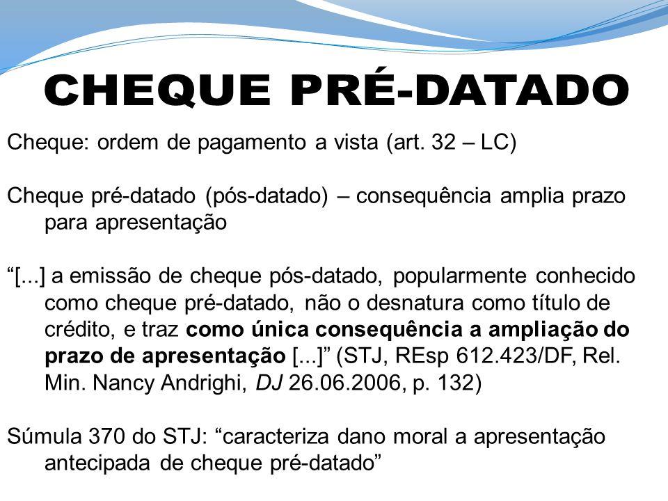 CHEQUE PRÉ-DATADO Cheque: ordem de pagamento a vista (art. 32 – LC)