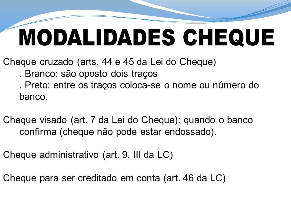 MODALIDADES CHEQUE Cheque cruzado (arts. 44 e 45 da Lei do Cheque)