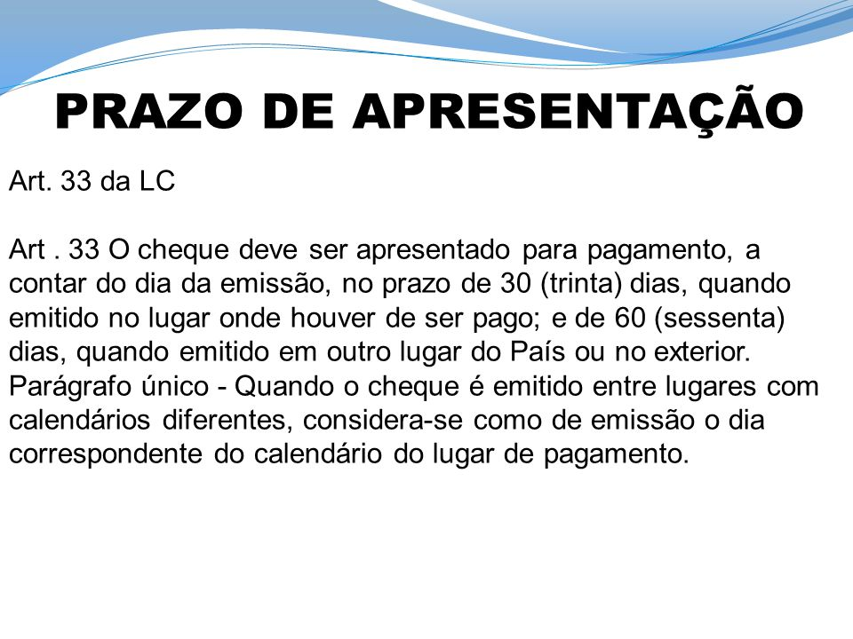 PRAZO DE APRESENTAÇÃO Art. 33 da LC