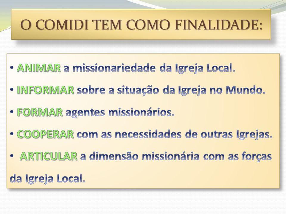 O COMIDI tem como finalidade: