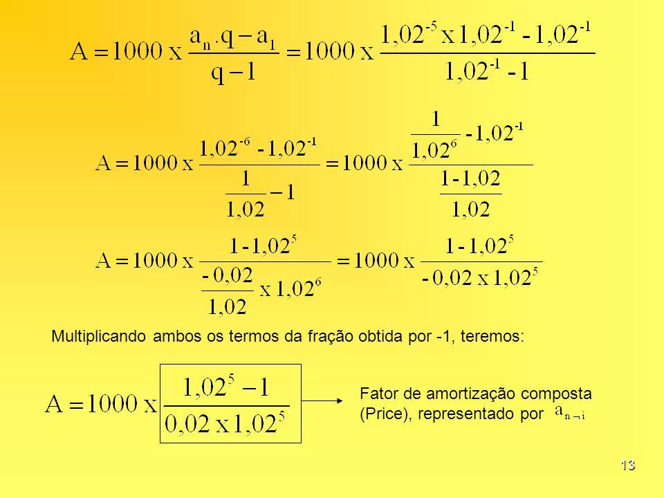 Multiplicando ambos os termos da fração obtida por -1, teremos: