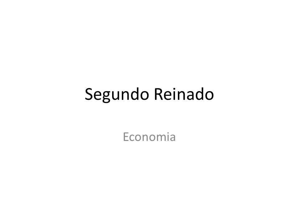 Segundo Reinado Economia