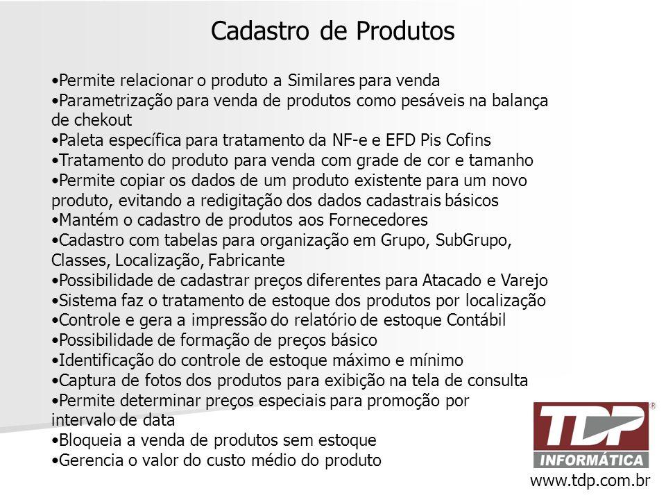Cadastro de Produtos Permite relacionar o produto a Similares para venda. Parametrização para venda de produtos como pesáveis na balança de chekout.
