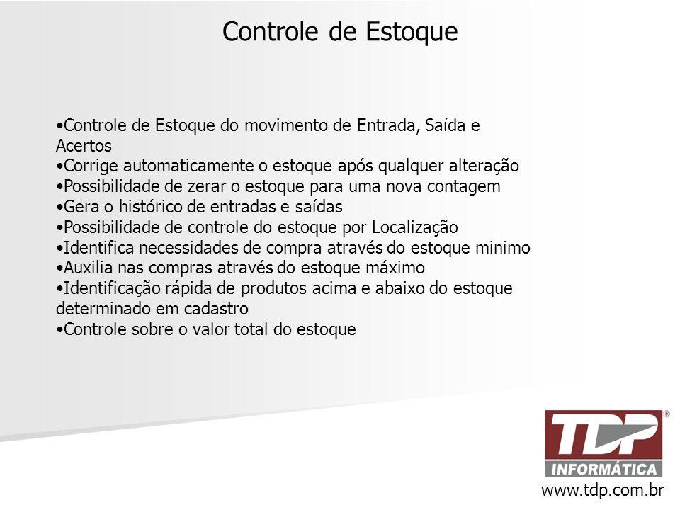 Controle de Estoque Controle de Estoque do movimento de Entrada, Saída e Acertos. Corrige automaticamente o estoque após qualquer alteração.