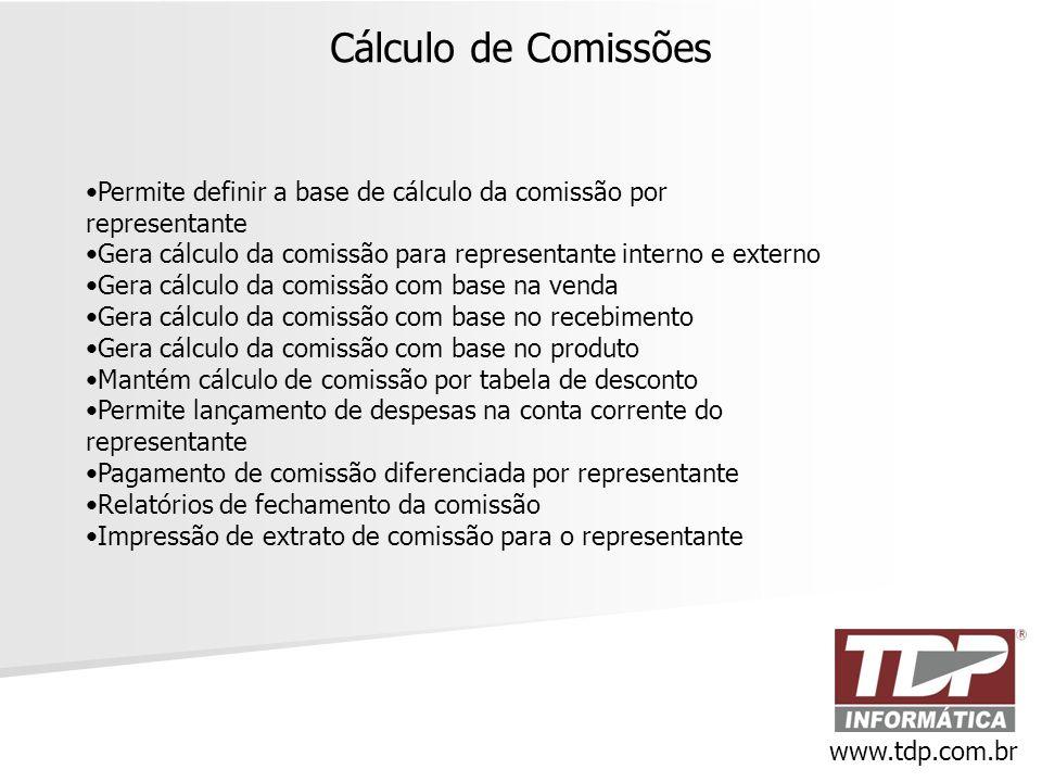 Cálculo de Comissões Permite definir a base de cálculo da comissão por representante. Gera cálculo da comissão para representante interno e externo.
