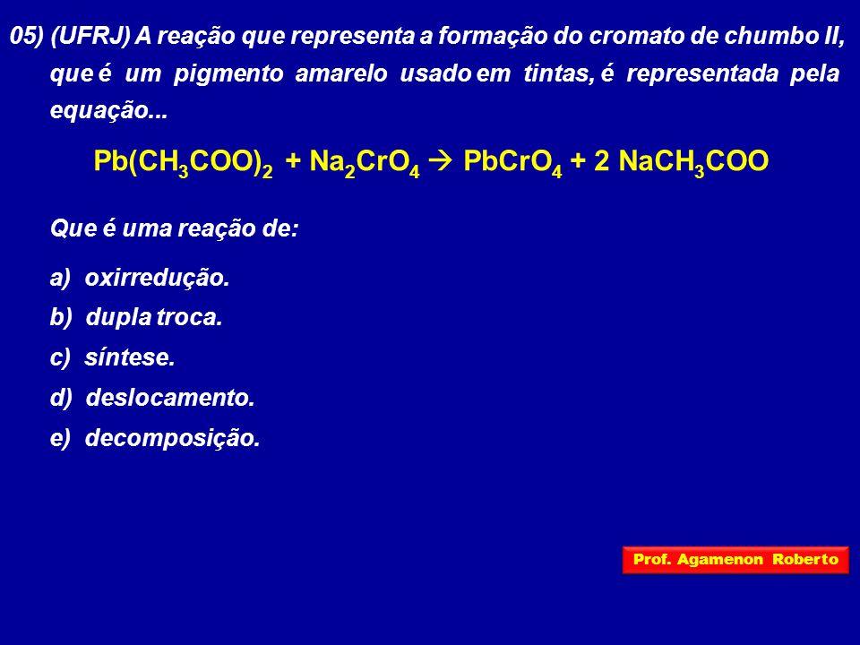 Pb(CH3COO)2 + Na2CrO4  PbCrO4 + 2 NaCH3COO