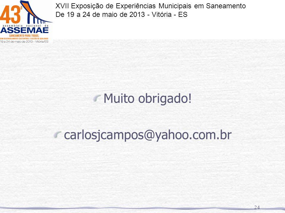 Muito obrigado! carlosjcampos@yahoo.com.br