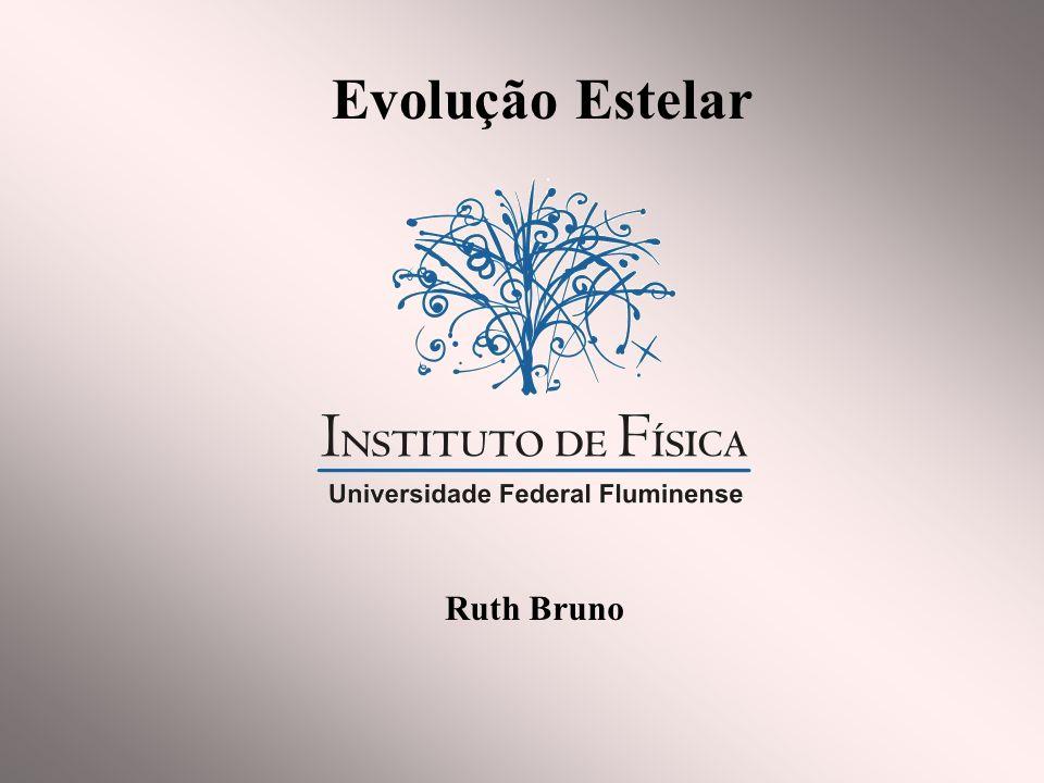 Evolução Estelar Ruth Bruno