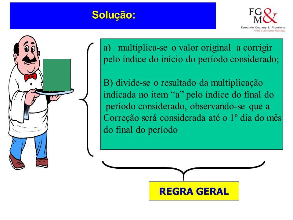 Solução Solução: multiplica-se o valor original a corrigir
