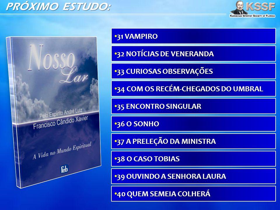 PRÓXIMO ESTUDO: 31 VAMPIRO 32 NOTÍCIAS DE VENERANDA