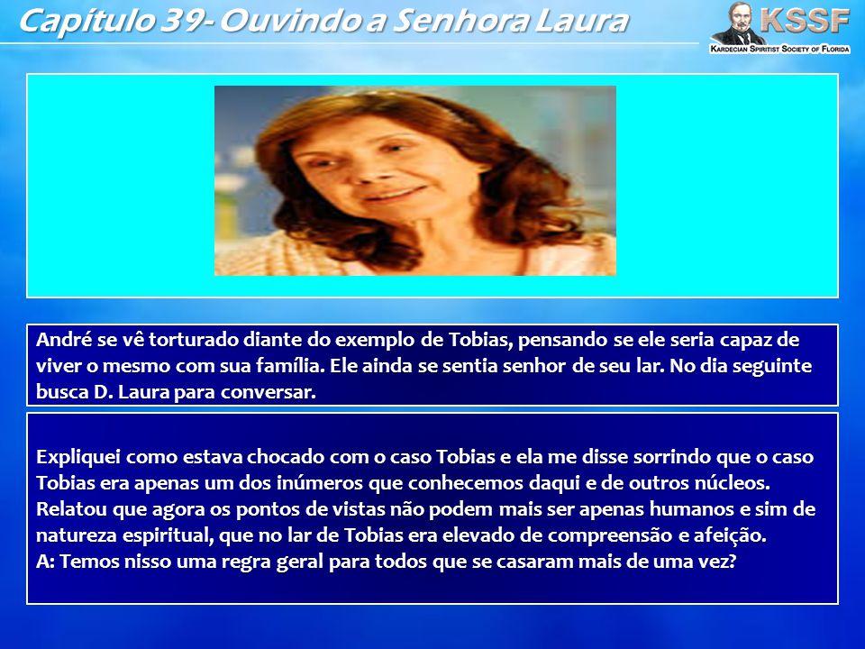 Capítulo 39- Ouvindo a Senhora Laura