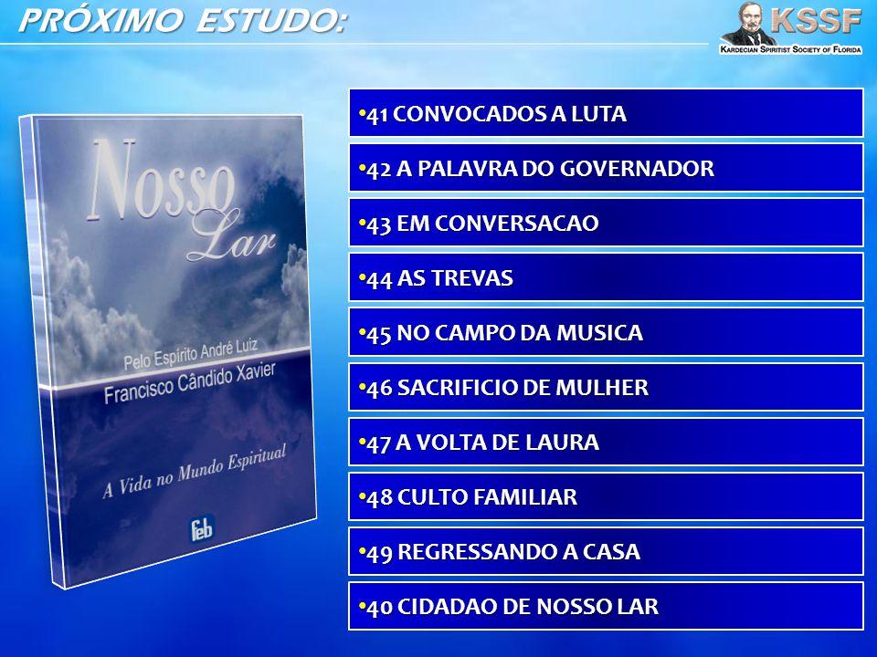 PRÓXIMO ESTUDO: 41 CONVOCADOS A LUTA 42 A PALAVRA DO GOVERNADOR