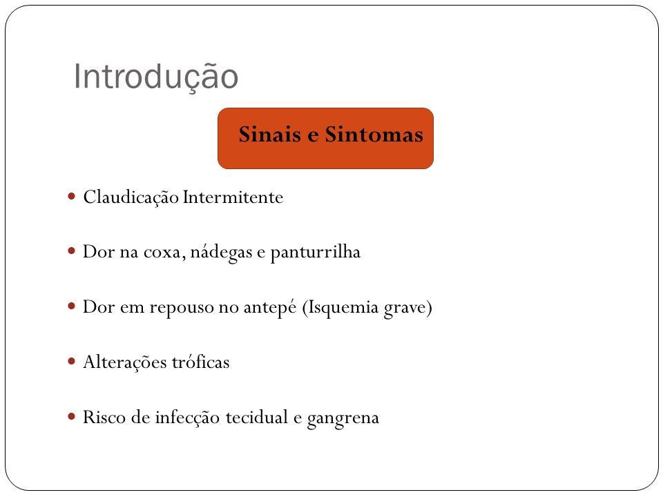 Introdução Sinais e Sintomas Claudicação Intermitente