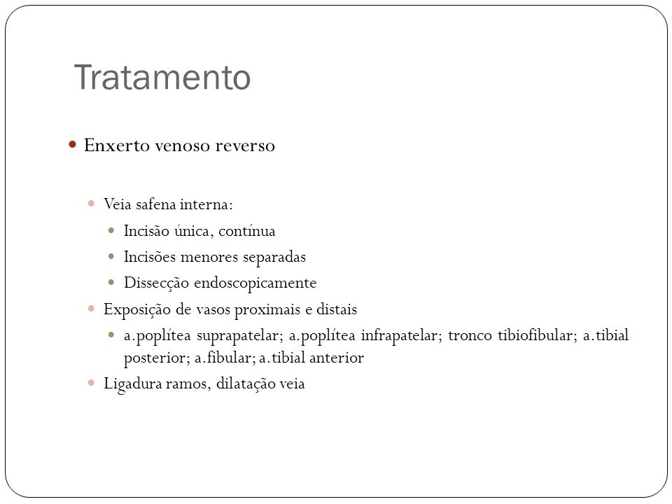 Tratamento Enxerto venoso reverso Veia safena interna: