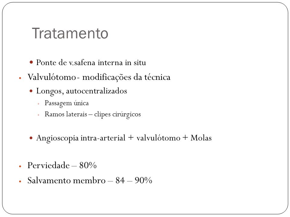 Tratamento Valvulótomo - modificações da técnica Perviedade – 80%