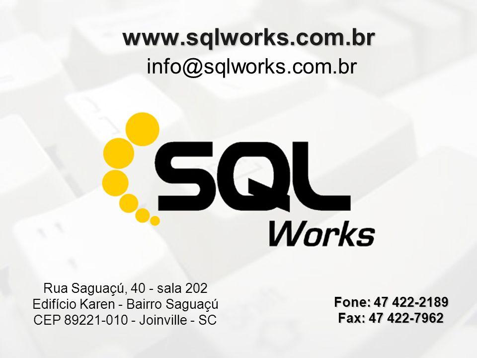 www.sqlworks.com.br info@sqlworks.com.br