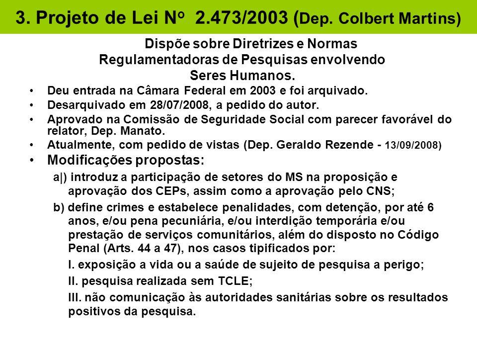 3. Projeto de Lei No 2.473/2003 (Dep. Colbert Martins)