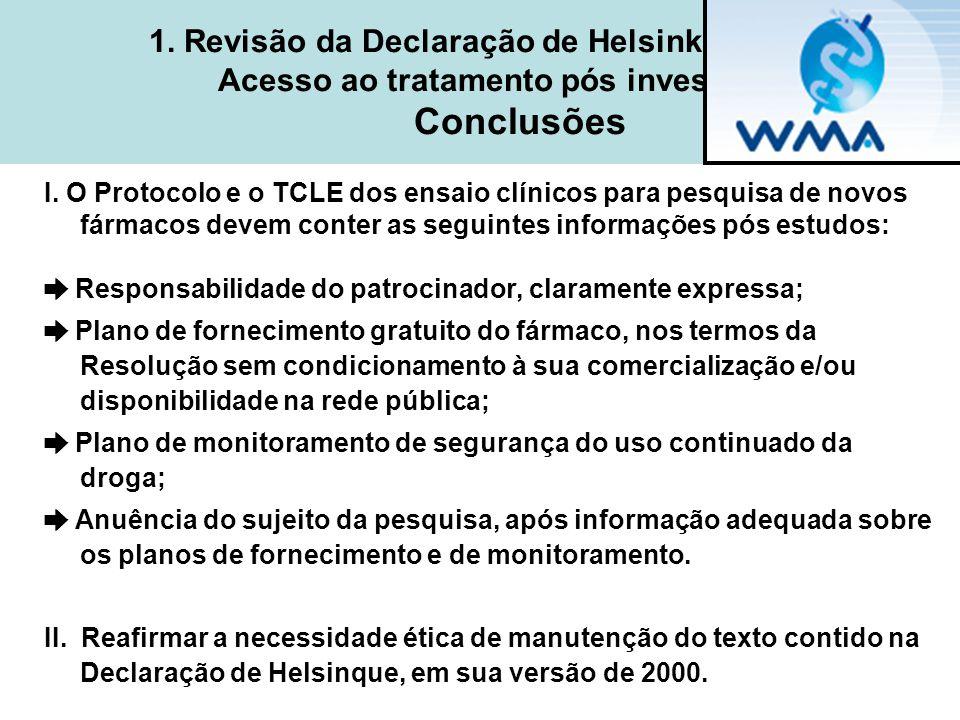 1. Revisão da Declaração de Helsinki - 2008 Acesso ao tratamento pós investigação Conclusões